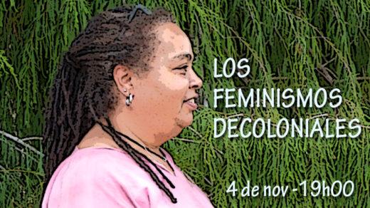 Los feminismos decoloniales: Miradas críticas sobre la subordinación de las mujeres