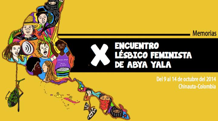 Memorias del X Encuentro Lésbico-Feminista de Abya Yala