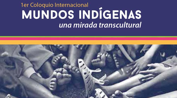 Mundos indígenas. Una mirada transcultural.