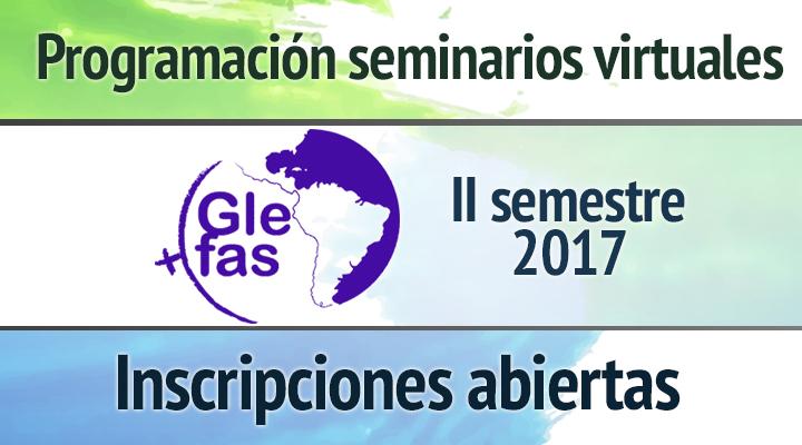 Seminarios virtuales GLEFAS – II semestre 2017