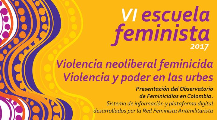 VI Escuela feminista 2017 (Medellín, Colombia)