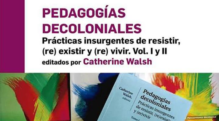 """Presentación del libro """"Pedagogías decoloniales"""""""